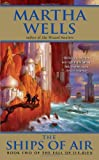 The Ships of Air: The Fall of Ile-Rien (The Fall of Ile-Rein) (0380807998) by Wells, Martha