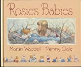 Rosie's Babies (0939979462) by Martin Waddell