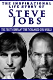 img - for Steve Jobs - The Inspirational Life Story Of Steve Jobs, The Fruit Company That Changed Our World (Inspirational Life Stories By Gregory Watson Book 8) book / textbook / text book
