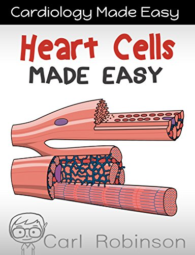 Heart Cells Made Easy: The Heart Under a Microscope (Cardiology Made Easy Book 3) (Math Basics Made Easy compare prices)