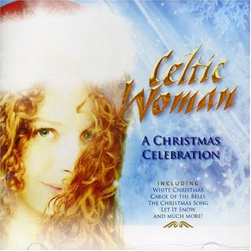 Celtic Woman - Celtic Woman A Christmas Celeb - Zortam Music