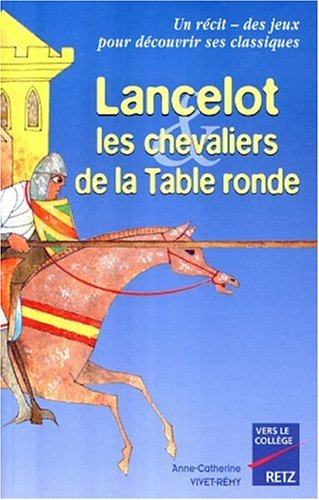 Lancelot, les chevaliers de la table ronde