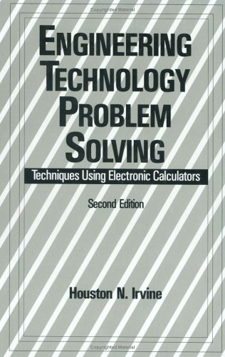 Engineering Technology Problem Solving: Techniques Using Electronic Calculators