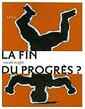 echange, troc Ronald Wright - La Fin du progrès ?