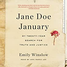 Jane Doe January: My Twenty-Year Search for Truth and Justice Audiobook by Emily Winslow Narrated by Ann Marie Lee