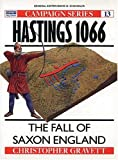 Hastings 1066: The Fall of Saxon England (Campaign) (1855321645) by Gravett, Christopher
