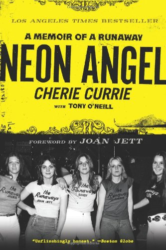 Neon Angel: A Memoir of a Runaway: Cherie Currie, Tony O'Neill: 9780061961366: Amazon.com: Books