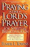 Praying the Lords Prayer for Spiritual Breakthrough