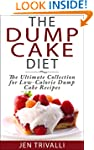 The Dump Cake Diet: The Ultimate Coll...