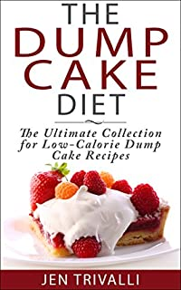(FREE on 1/25) The Dump Cake Diet: The Ultimate Collection For Low-calorie Dump Cake Recipes by Jen Trivalli - http://eBooksHabit.com