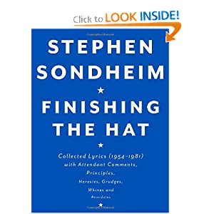 Finishing the Hat: Collected Lyrics (1954-1981) with Attendant Comments, Principles, Heresies, Grudges, Whines and Anecdotes