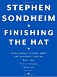 Finishing the Hat: Collected Lyrics (1954-1981) with Attendant Comments, Principles, Heresies, Grudges, Whines and Anecdotes (0679439072) by Sondheim, Stephen