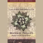 A Day to Pick Your Own Cotton | Michael Phillips