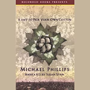 A Day to Pick Your Own Cotton | [Michael Phillips]