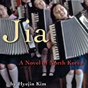 Jia: A Novel of North Korea | [Hyejin Kim]