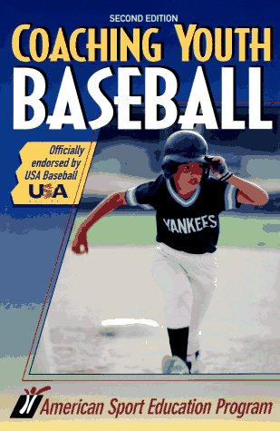 Coaching Youth Baseball (Coaching Youth Sports Series), AMERICAN SPORT EDUCATION PROGRAM