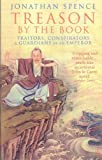 Treason by the Book: Traitors, Conspirators and Guardians of an Emperor (0140291296) by Spence, Jonathan D.