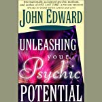 Unleashing Your Psychic Potential | John Edward