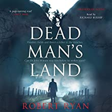 Dead Man's Land (       UNABRIDGED) by Robert Ryan Narrated by Richard Burnip