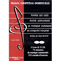 Toutes les cl�s pour explorer la musique classique, tome 1 (avec 2 CD audio)