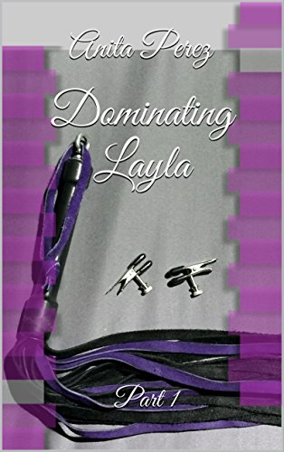 Dominating Layla: Part 1