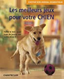 echange, troc Brigitte Eilert-Overbeck - Les meilleurs jeux pour votre chien
