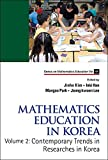 img - for Mathematics Education in Korea: Volume 2: Contemporary Trends in Researches in Korea (Series on Mathematics Education) book / textbook / text book