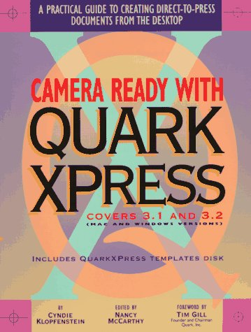 Camera Ready With Quarkxpress: A Practical Guide to Creating Direct-To-Press Documents on the Desktop