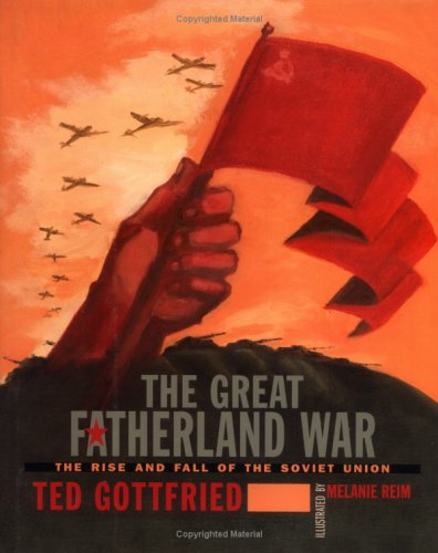 The Great Fatherland War (Rise and Fall of Soviet Russia)