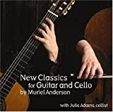 New Classics for Guitar and Cello Muriel Anderson