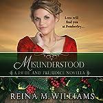 Misunderstood: A Pride and Prejudice Novella: Love at Pemberley, Book 4 | Reina M. Williams