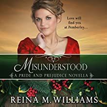 Misunderstood: A Pride and Prejudice Novella: Love at Pemberley, Book 4 (       UNABRIDGED) by Reina M. Williams Narrated by Kate Sample