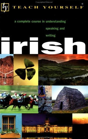 Teach Yourself Irish: Complete Course (Cassette And Book) (English And Irish Edition)