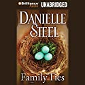 Family Ties: A Novel (       UNABRIDGED) by Danielle Steel Narrated by Susan Ericksen