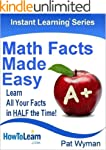Math Facts Made Easy: Learn All Your...