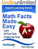 Math Facts Made Easy: Learn All Your Facts in HALF the Time! (Instant Learning Series Book 1) (English Edition)
