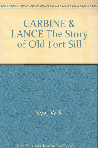 Carbine and lance: The story of old Fort Sill PDF