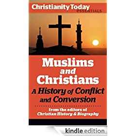 Muslims and Christians: A History of Conflict and Conversion (Christianity Today Essentials)