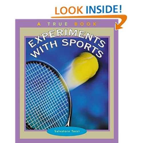 Experiments with Sports (True Books: Science Experiments)