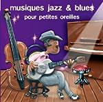 Musiques Jazz & Blues Pour Petites Or...