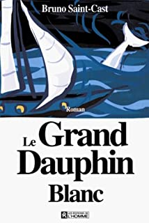 Le grand dauphin blanc : roman