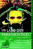 Im Land der Paradiesvögel. Reisen, Menschen, Abenteuer,  Band 10 (3894050101) by Christina Dodwell