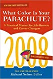 img - for By Richard N. Bolles What Color Is Your Parachute? 2008: A Practical Manual for Job-hunters and Career-Changers (1st Edition) book / textbook / text book
