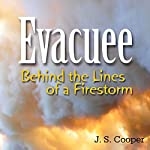 Evacuee: Behind the Lines of a Firestorm | J. S. Cooper