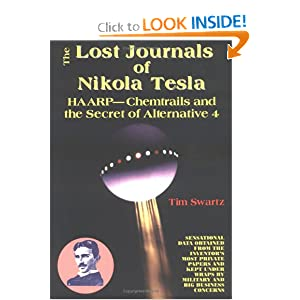 Click to buy Tesla Inventions: The Lost Journals of Nikola Tesla : Haarp - Chemtrails and Secret of Alternative 4 <b>Illustrated</b> <b>Paperback</b> from Amazon!