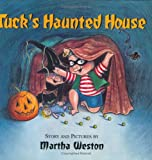 Tuck's Haunted House (0618159665) by Weston, Martha