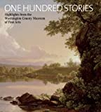 img - for One Hundred Stories: Highlights from the Washington County Museum of Fine Arts by Elizabeth Johns (2008-06-17) book / textbook / text book