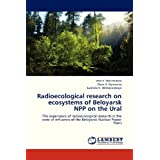 Radioecological research on ecosystems of Beloyarsk NPP on the Ural: The experience of radioecological research...