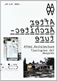 img - for After architecture : tipologies del despr s book / textbook / text book