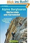 Alpine Bergtouren: Karwendel und Wett...